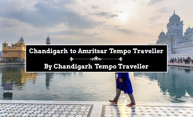 Chandigarh to Amritsar Tempo Traveller