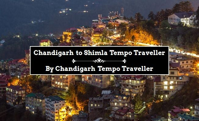 Chandigarh to Shimla Tempo Traveller
